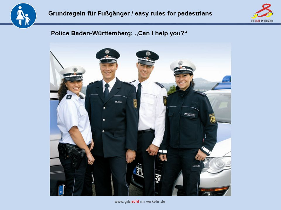 "Police Baden-Württemberg: ""Can I help you"