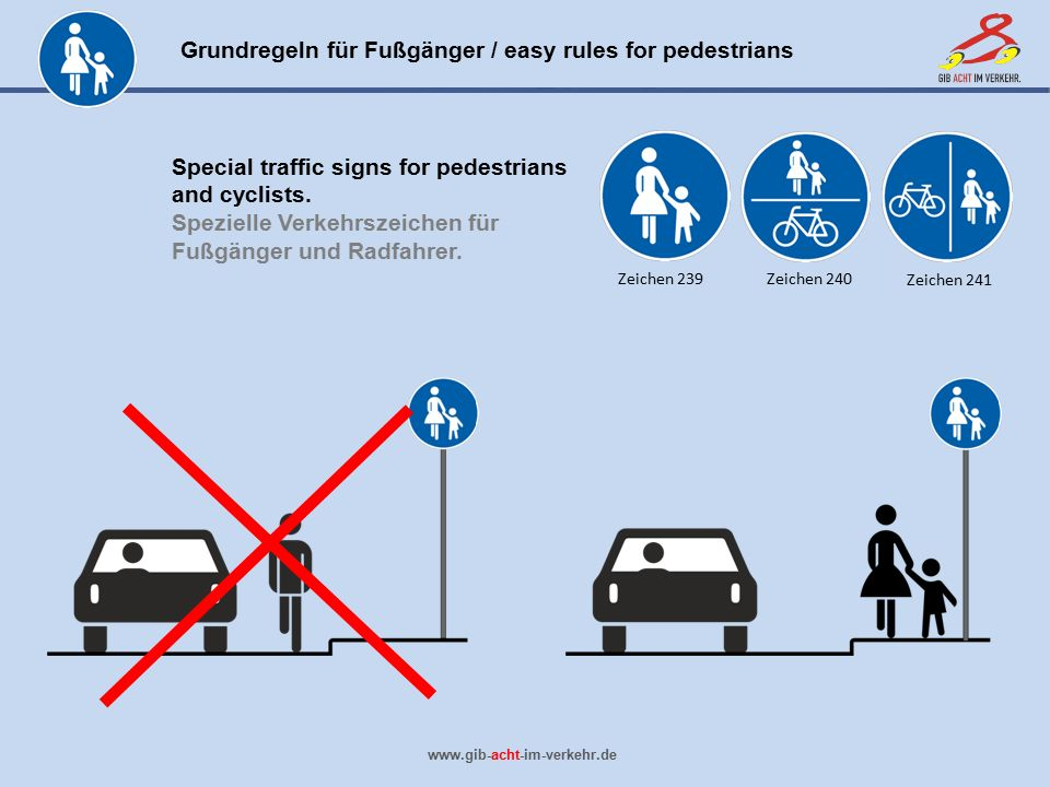 Special traffic signs for pedestrians and cyclists.