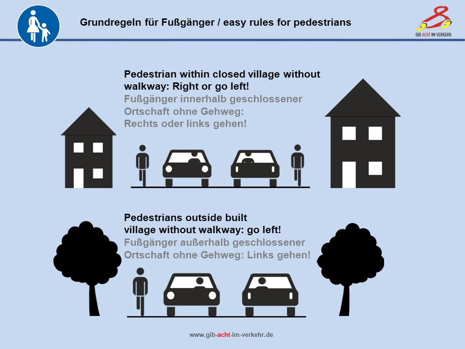 Pedestrian within closed village without walkway: Right or go left!