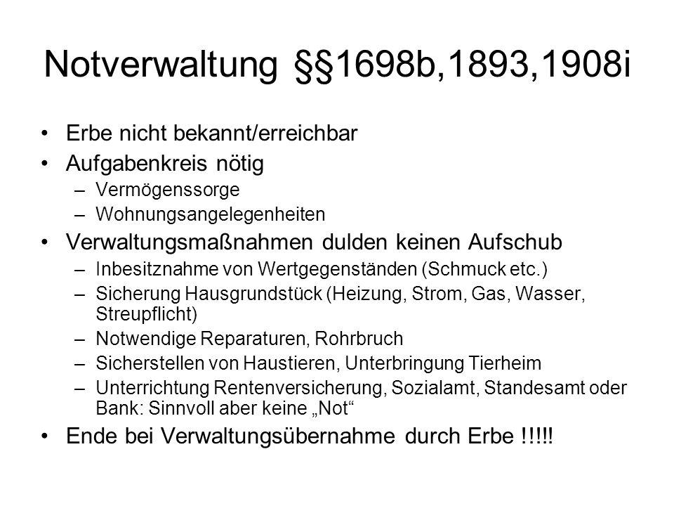 Notverwaltung §§1698b,1893,1908i Erbe nicht bekannt/erreichbar