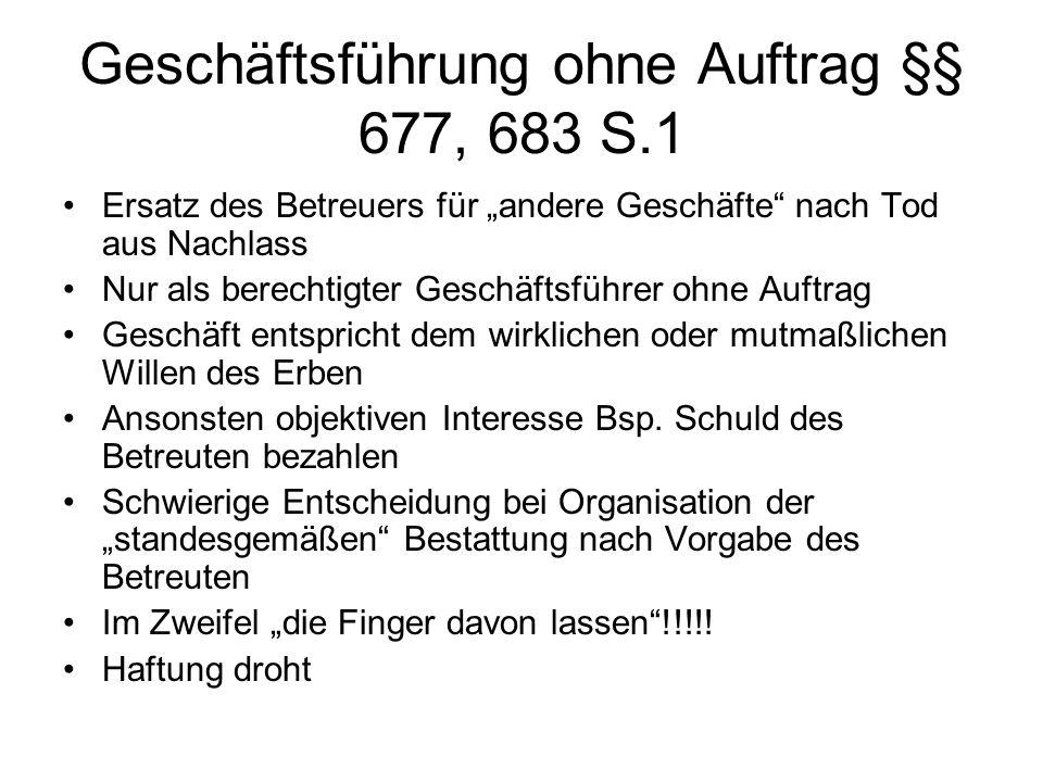 Geschäftsführung ohne Auftrag §§ 677, 683 S.1