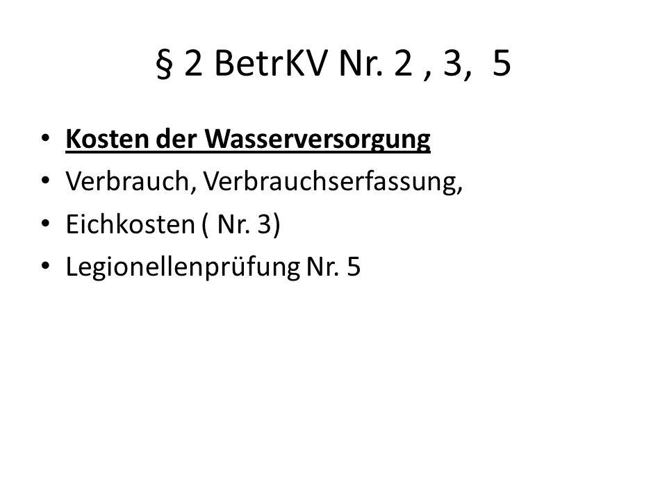 § 2 BetrKV Nr. 2 , 3, 5 Kosten der Wasserversorgung