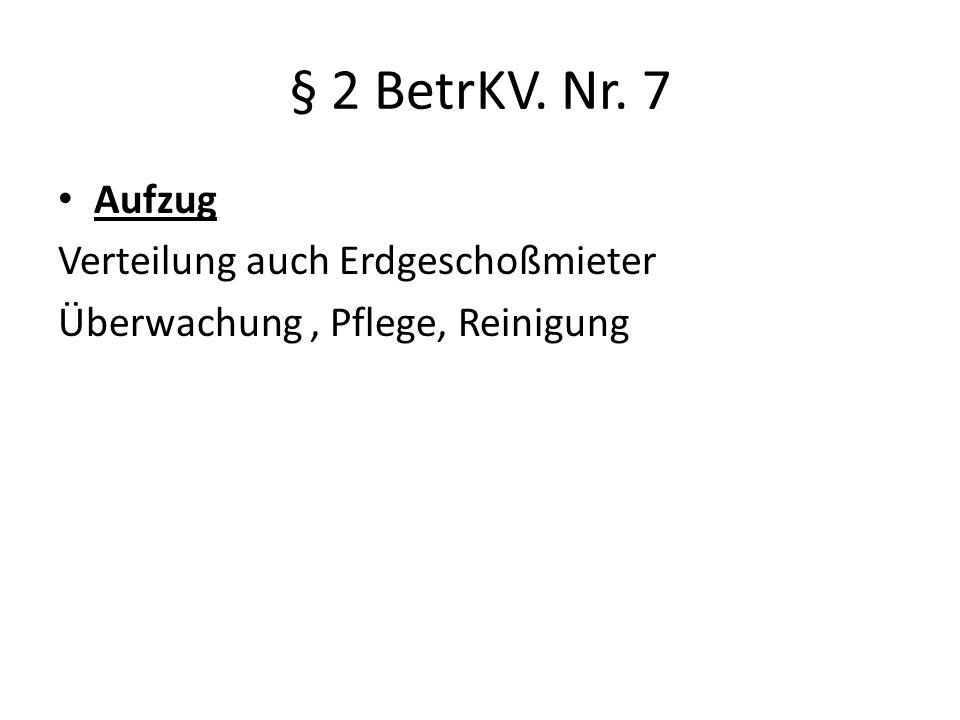 § 2 BetrKV. Nr. 7 Aufzug Verteilung auch Erdgeschoßmieter