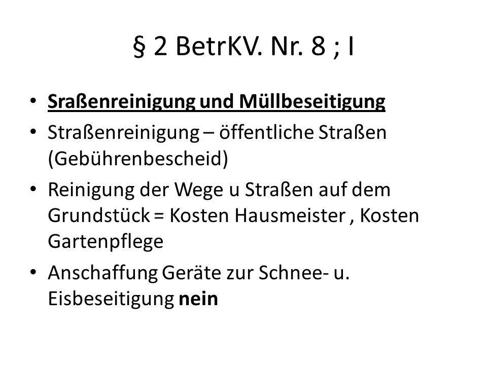 § 2 BetrKV. Nr. 8 ; I Sraßenreinigung und Müllbeseitigung