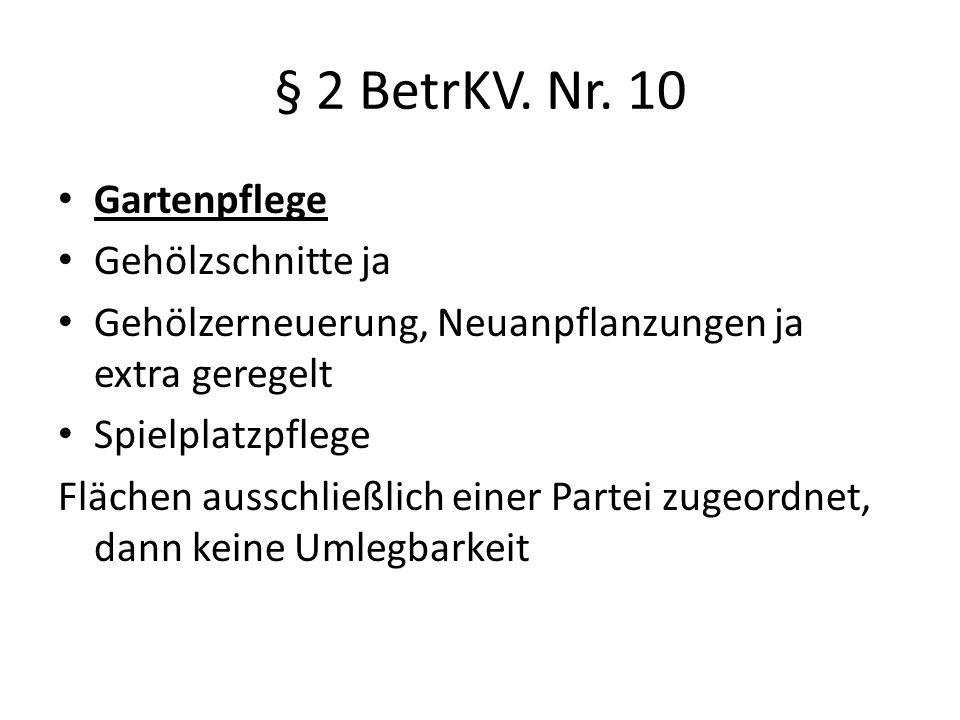 § 2 BetrKV. Nr. 10 Gartenpflege Gehölzschnitte ja