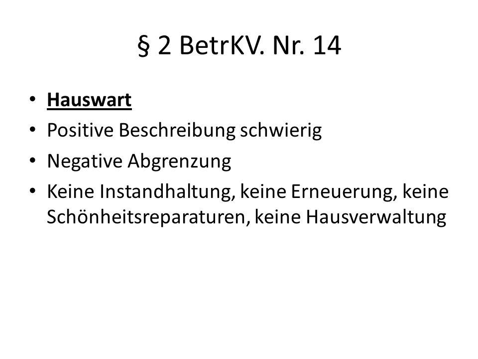 § 2 BetrKV. Nr. 14 Hauswart Positive Beschreibung schwierig
