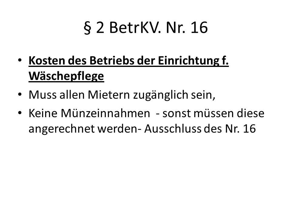 § 2 BetrKV. Nr. 16 Kosten des Betriebs der Einrichtung f. Wäschepflege
