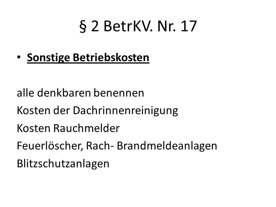 § 2 BetrKV. Nr. 17 Sonstige Betriebskosten alle denkbaren benennen