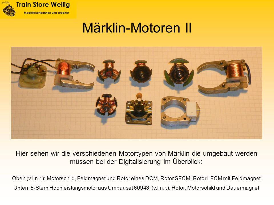 Märklin-Motoren II Hier sehen wir die verschiedenen Motortypen von Märklin die umgebaut werden müssen bei der Digitalisierung im Überblick: