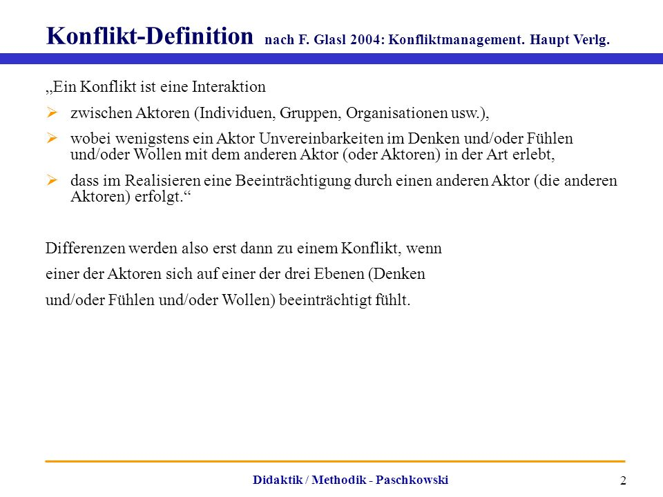 Konflikt-Definition nach F. Glasl 2004: Konfliktmanagement. Haupt Verlg.