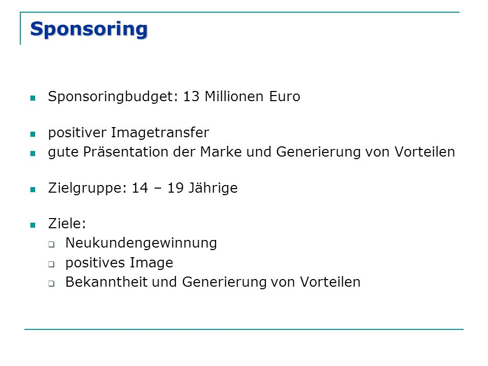 Sponsoring Sponsoringbudget: 13 Millionen Euro positiver Imagetransfer