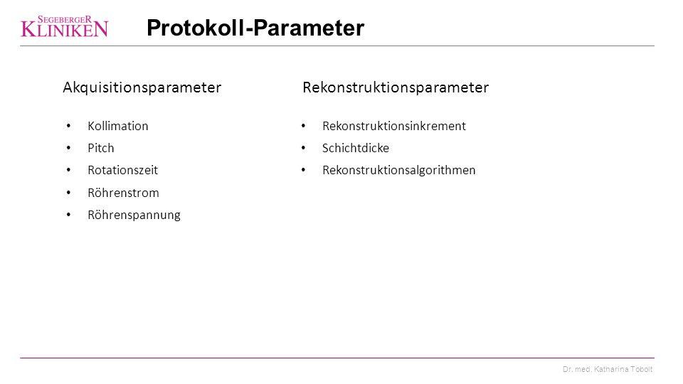 Protokoll-Parameter Akquisitionsparameter Rekonstruktionsparameter