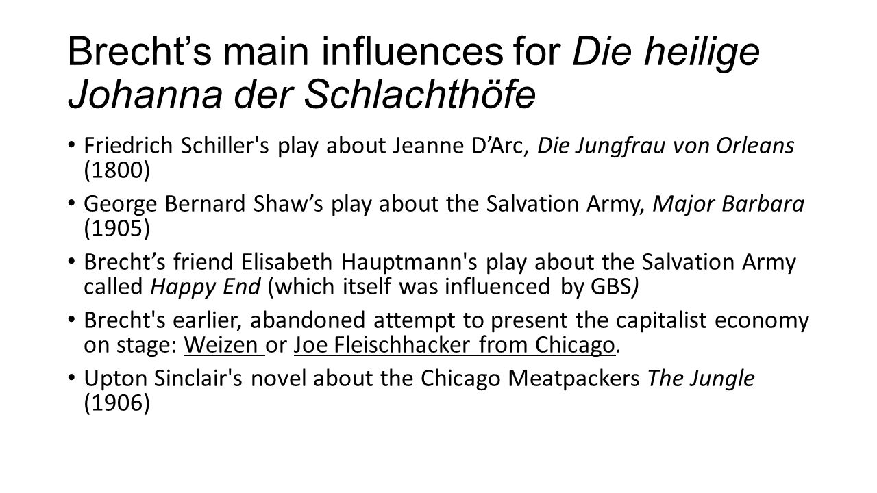 Brecht's main influences for Die heilige Johanna der Schlachthöfe