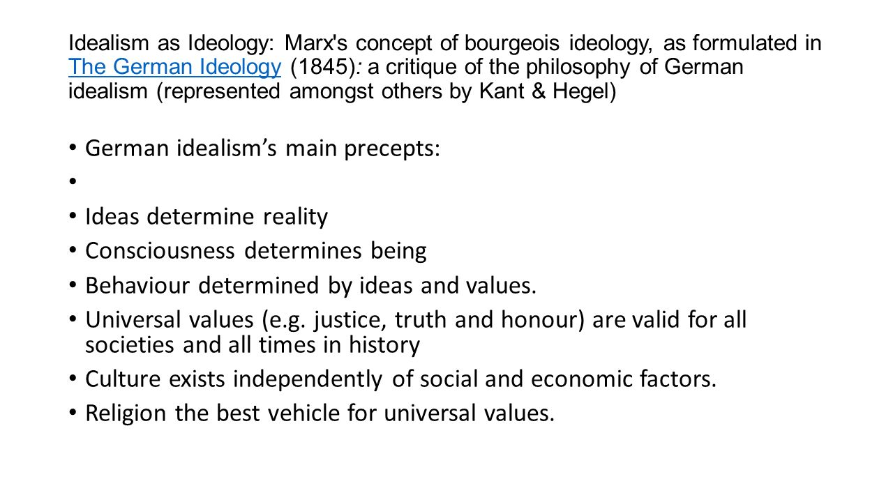 German idealism's main precepts: Ideas determine reality