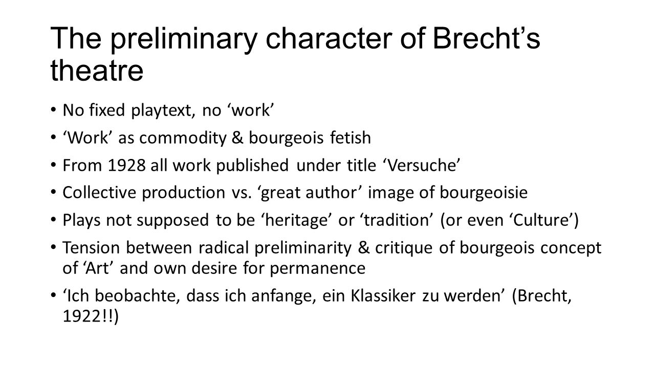 The preliminary character of Brecht's theatre