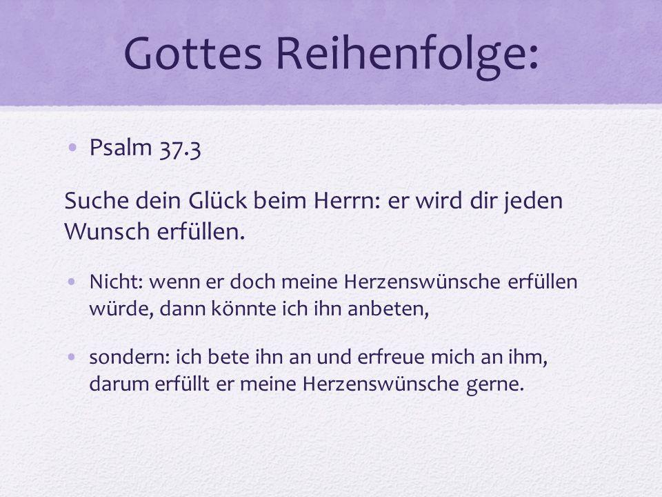 Gottes Reihenfolge: Psalm 37.3