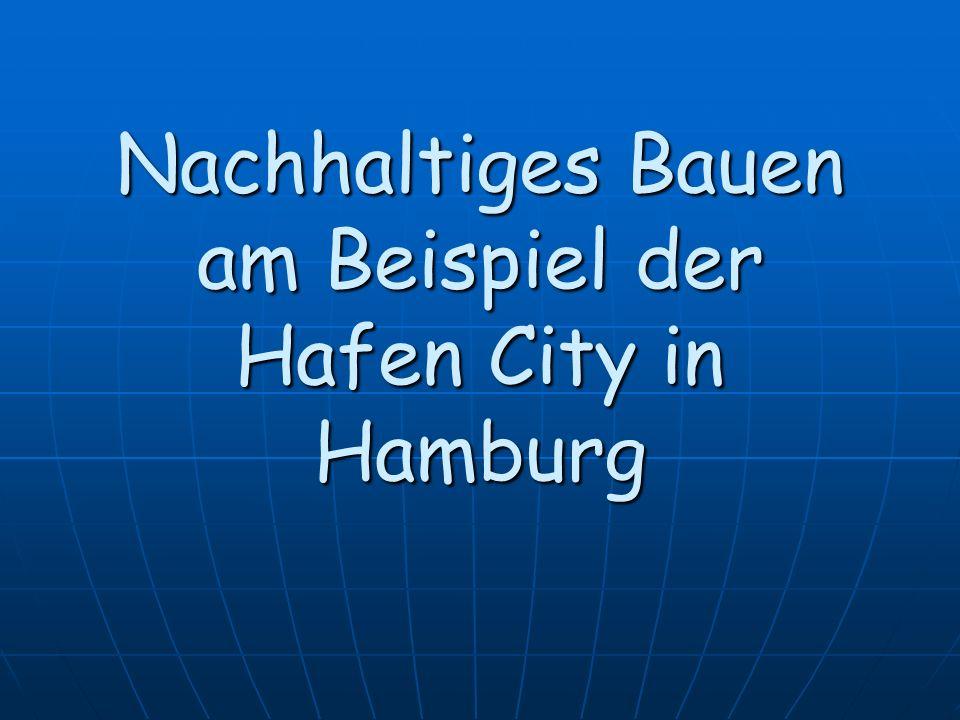 Nachhaltiges Bauen am Beispiel der Hafen City in Hamburg