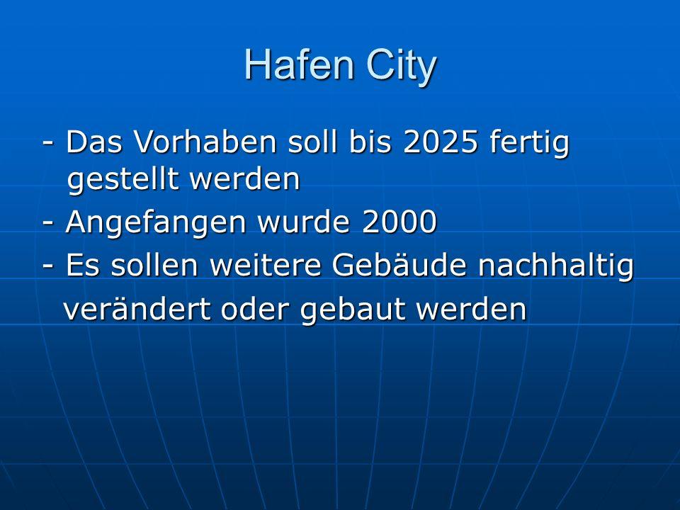 Hafen City - Das Vorhaben soll bis 2025 fertig gestellt werden