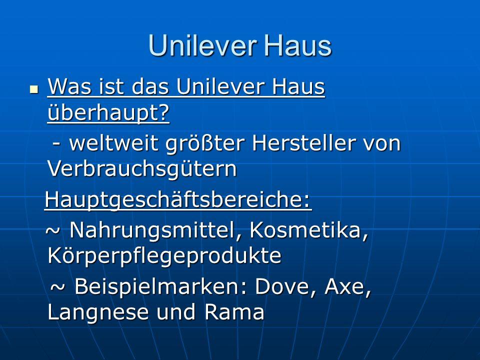 Unilever Haus Was ist das Unilever Haus überhaupt