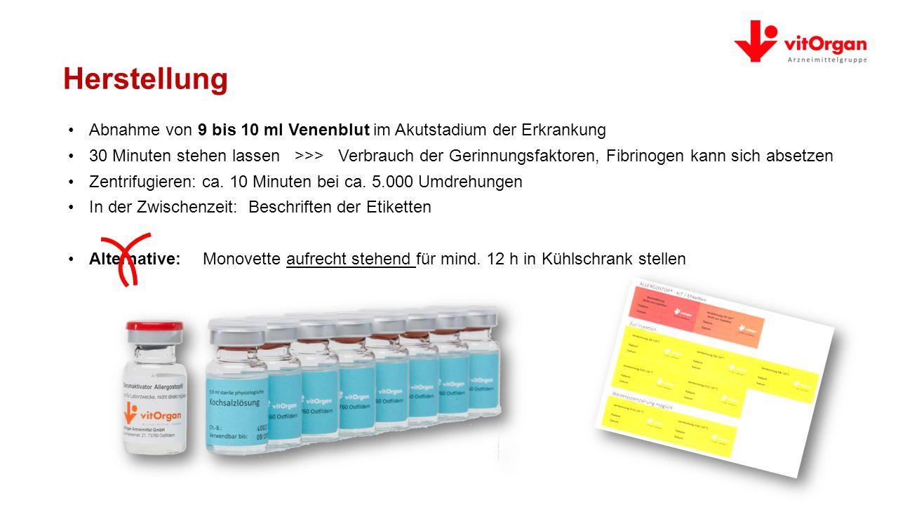 Herstellung Abnahme von 9 bis 10 ml Venenblut im Akutstadium der Erkrankung.