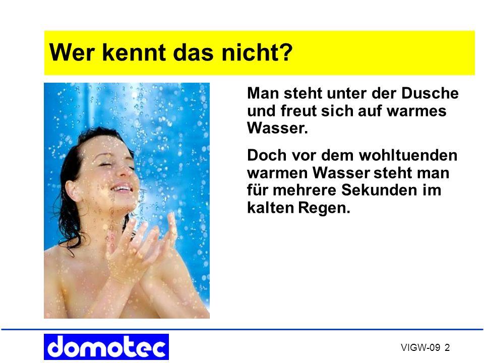 Wer kennt das nicht Man steht unter der Dusche und freut sich auf warmes Wasser.