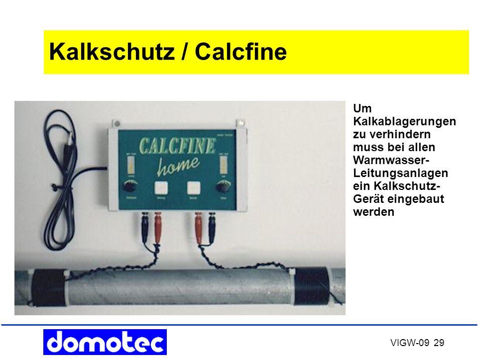 Kalkschutz / Calcfine Um Kalkablagerungen zu verhindern muss bei allen Warmwasser-Leitungsanlagen ein Kalkschutz-Gerät eingebaut werden.