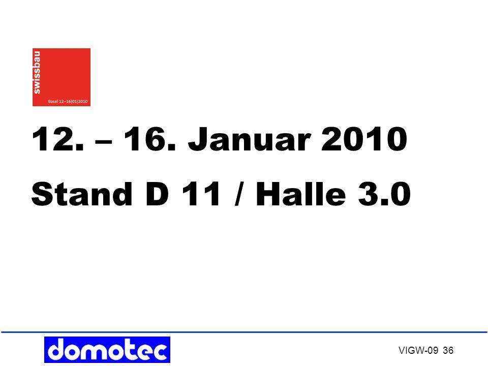 12. – 16. Januar 2010 Stand D 11 / Halle 3.0