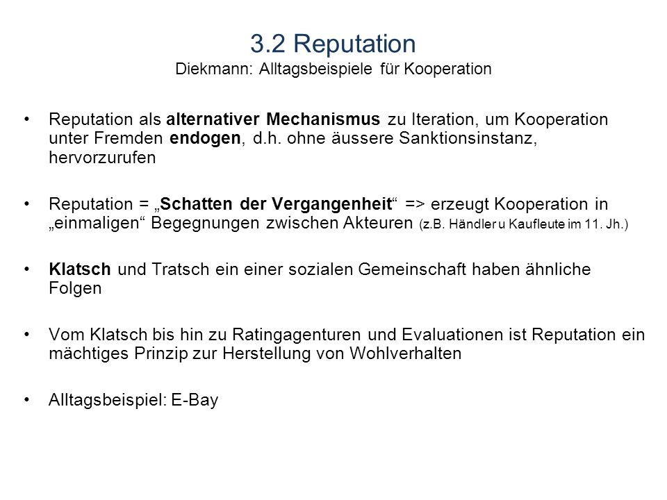 3.2 Reputation Diekmann: Alltagsbeispiele für Kooperation