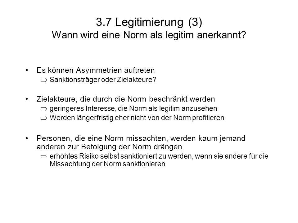 3.7 Legitimierung (3) Wann wird eine Norm als legitim anerkannt