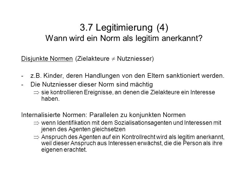 3.7 Legitimierung (4) Wann wird ein Norm als legitim anerkannt
