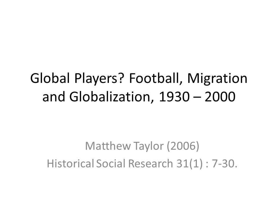Global Players Football, Migration and Globalization, 1930 – 2000