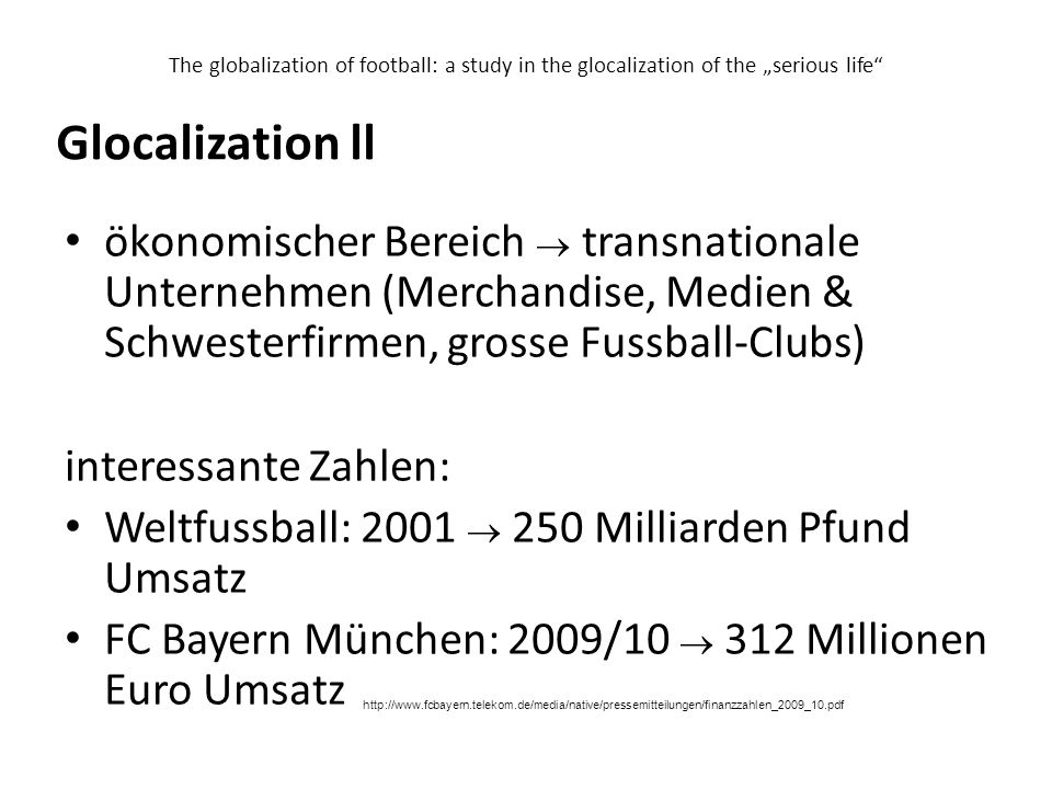 "The globalization of football: a study in the glocalization of the ""serious life"