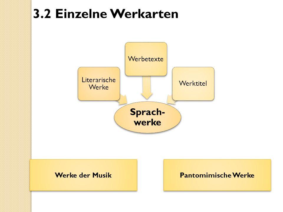 3.2 Einzelne Werkarten Sprach-werke Literarische Werke Werbetexte