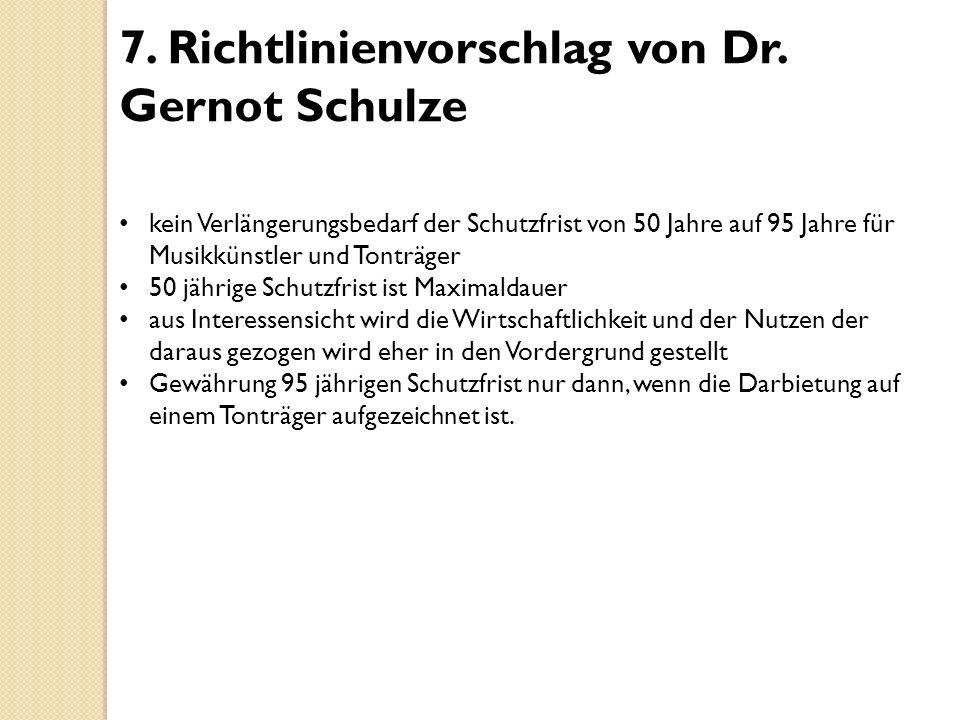 7. Richtlinienvorschlag von Dr. Gernot Schulze