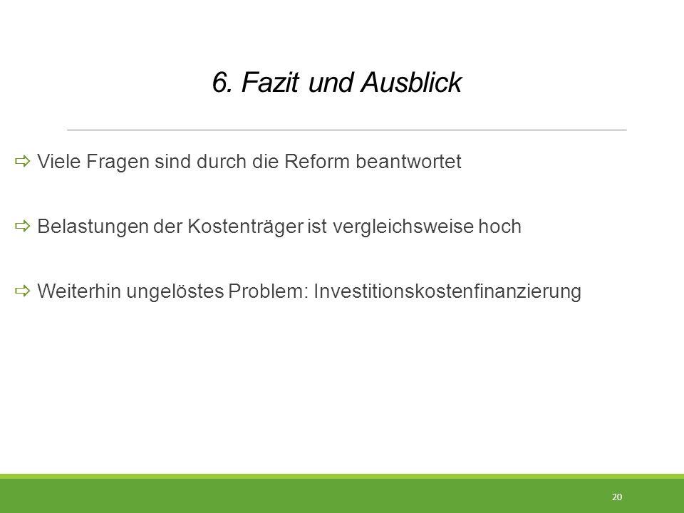 6. Fazit und Ausblick  Viele Fragen sind durch die Reform beantwortet