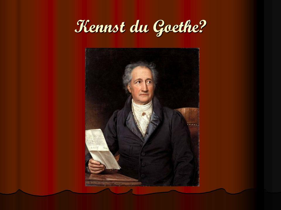 Kennst du Goethe
