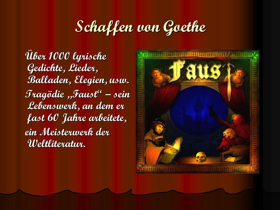 Schaffen von Goethe Über 1000 lyrische Gedichte, Lieder, Balladen, Elegien, usw.