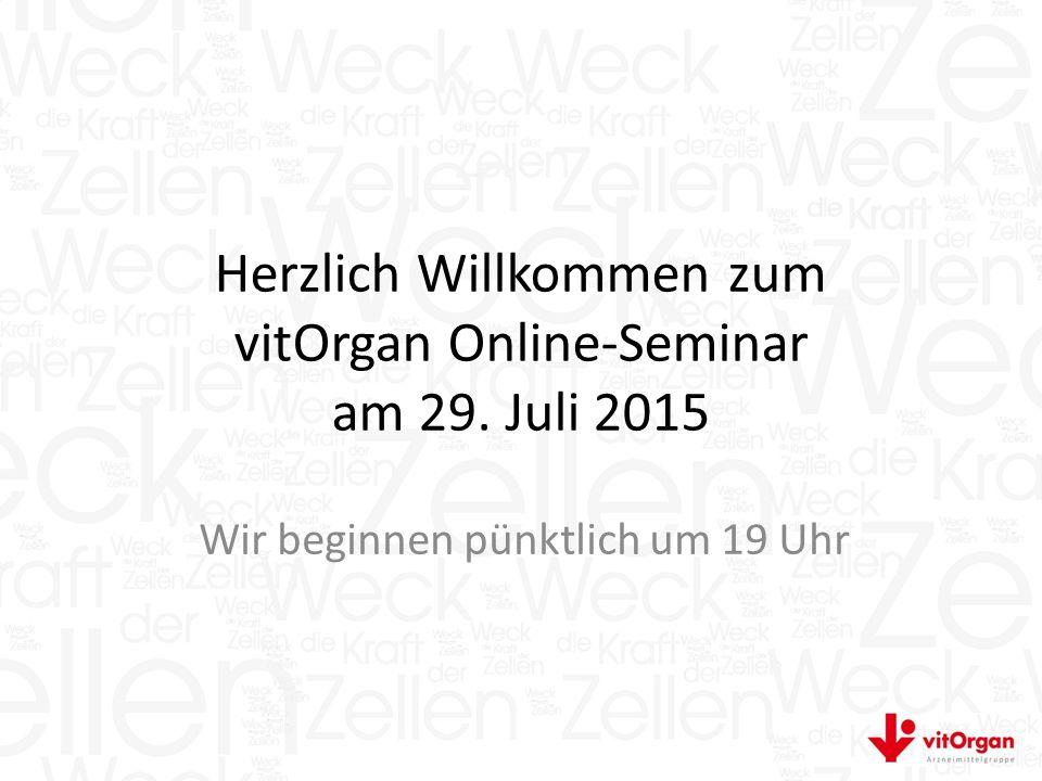 Herzlich Willkommen zum vitOrgan Online-Seminar am 29. Juli 2015