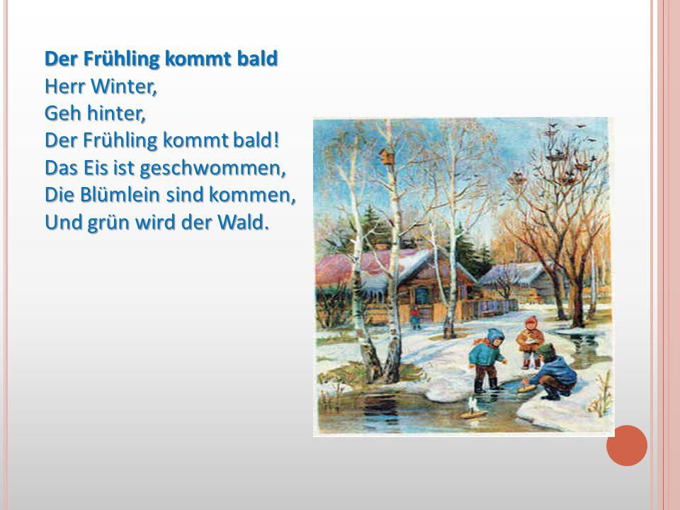Der Frühling kommt bald Herr Winter,