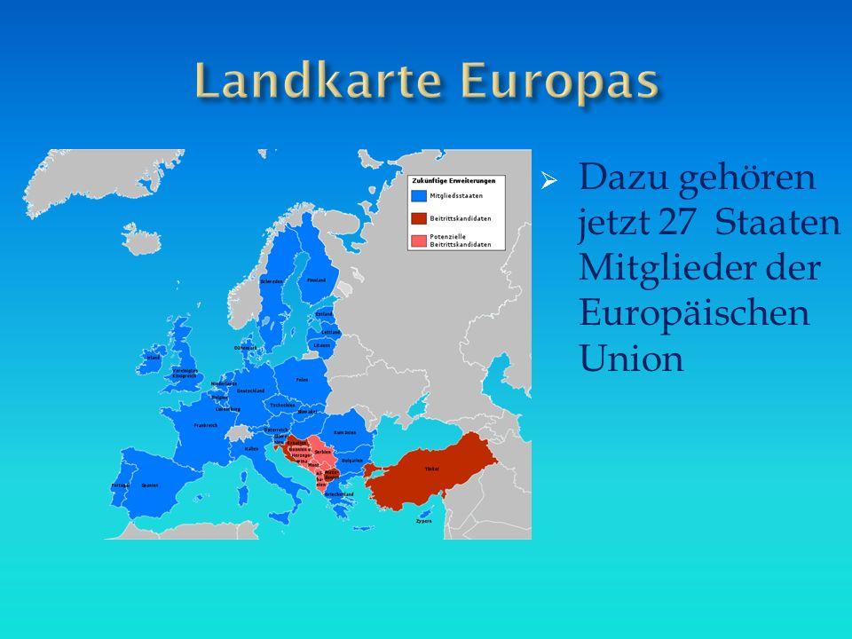 Landkarte Europas Dazu gehören jetzt 27 Staaten Mitglieder der Europäischen Union