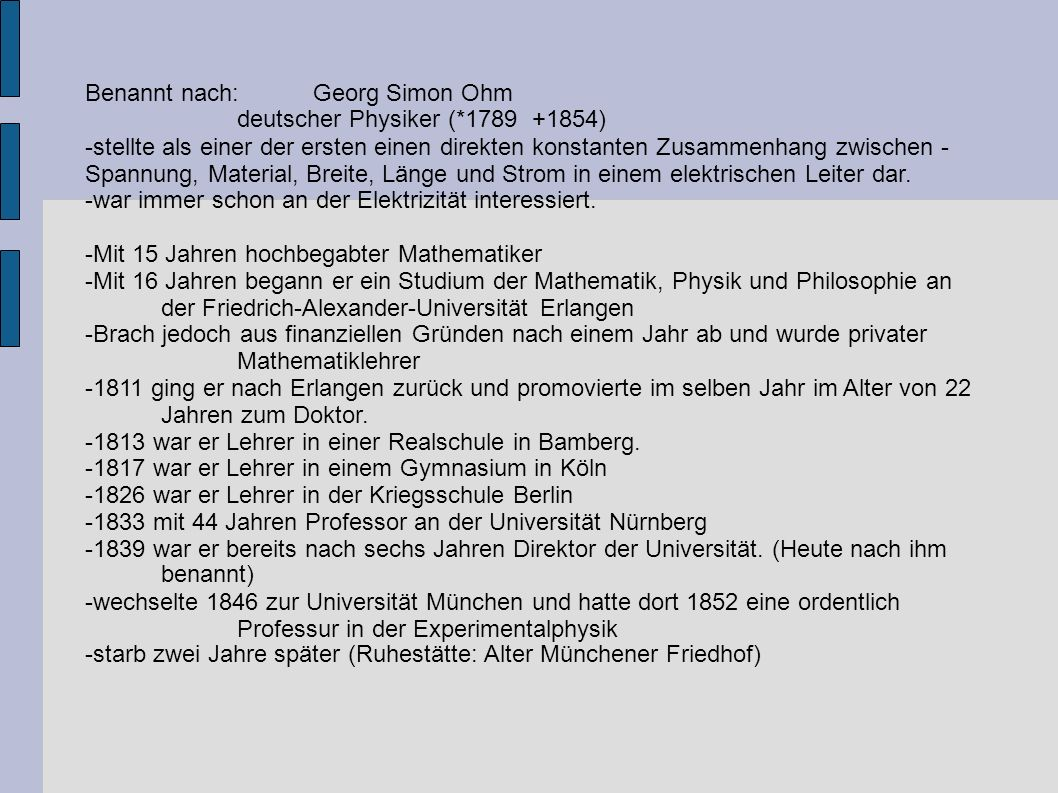 Benannt nach: Georg Simon Ohm