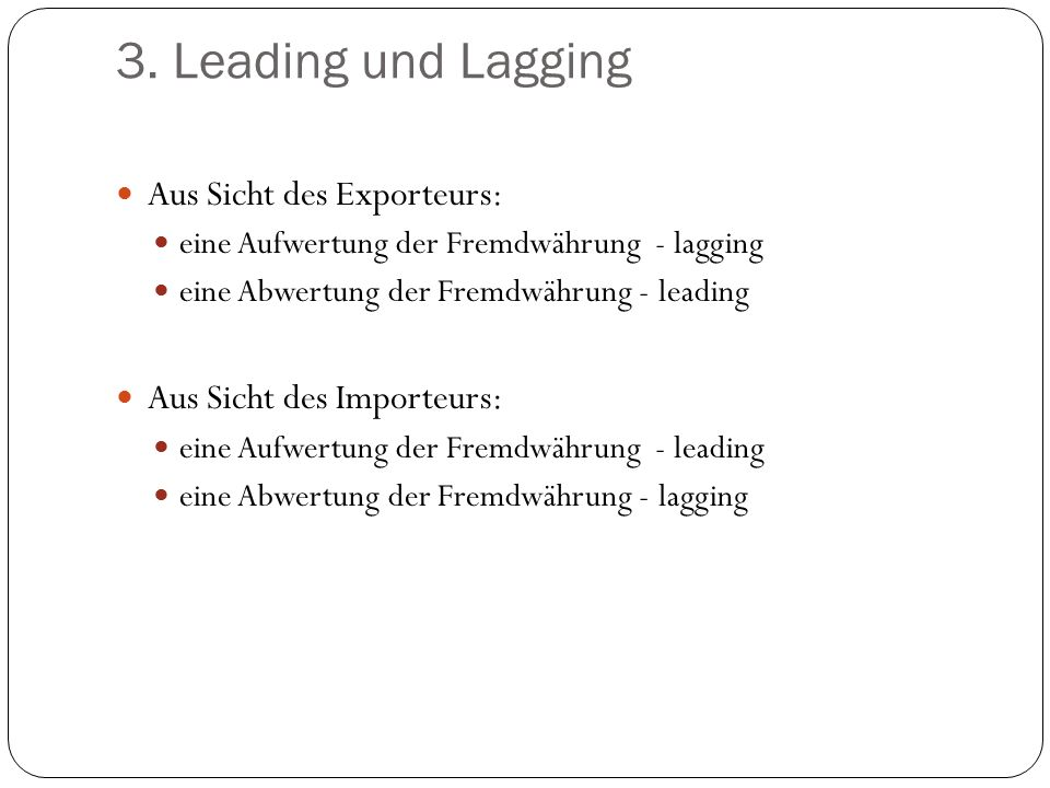 3. Leading und Lagging Aus Sicht des Exporteurs: