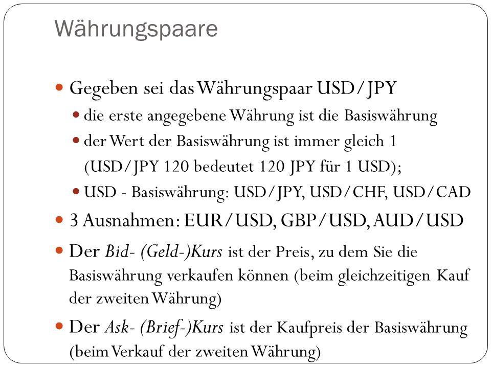 Währungspaare Gegeben sei das Währungspaar USD/JPY
