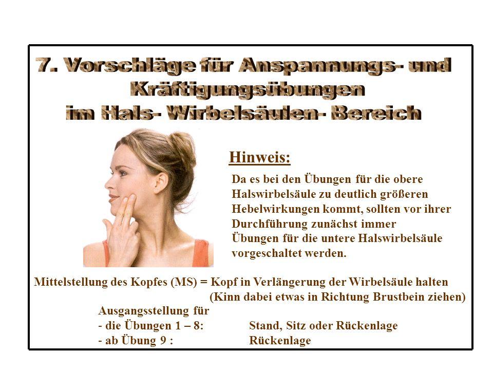 7. Vorschläge für Anspannungs- und im Hals- Wirbelsäulen- Bereich