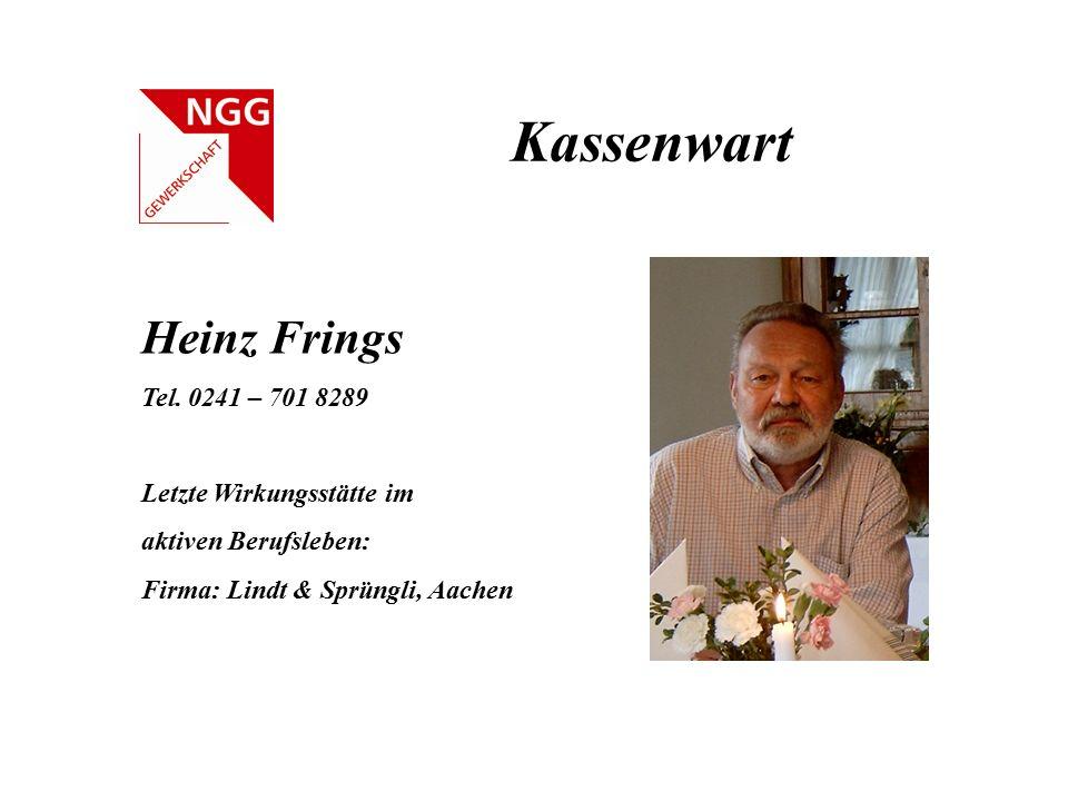 Kassenwart Heinz Frings Tel. 0241 – 701 8289 Letzte Wirkungsstätte im
