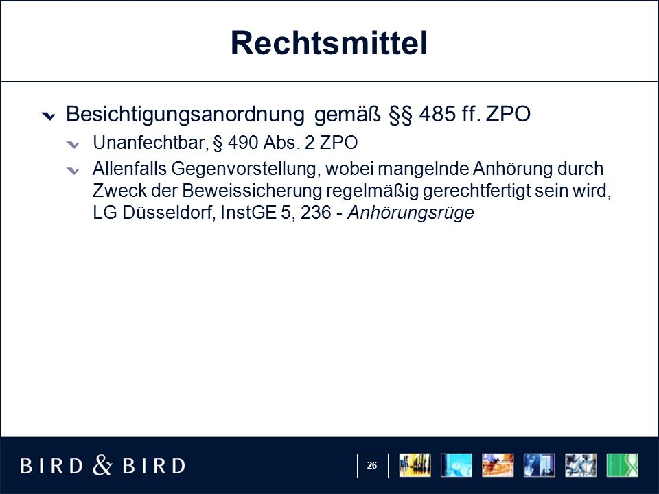 Rechtsmittel Besichtigungsanordnung gemäß §§ 485 ff. ZPO