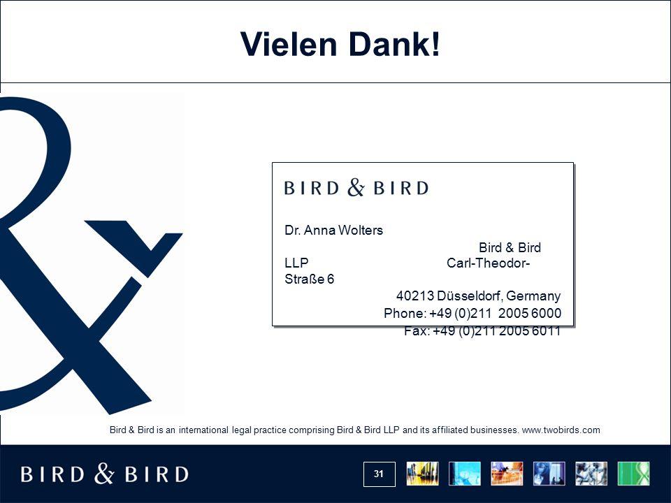Vielen Dank! Dr. Anna Wolters Bird & Bird LLP Carl-Theodor-Straße 6