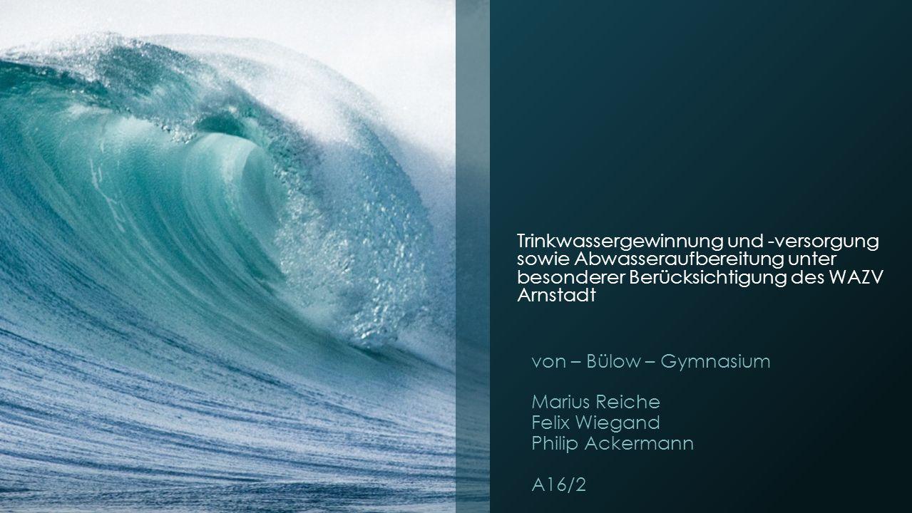 Trinkwassergewinnung und -versorgung sowie Abwasseraufbereitung unter besonderer Berücksichtigung des WAZV Arnstadt