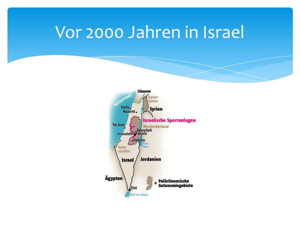 Vor 2000 Jahren in Israel