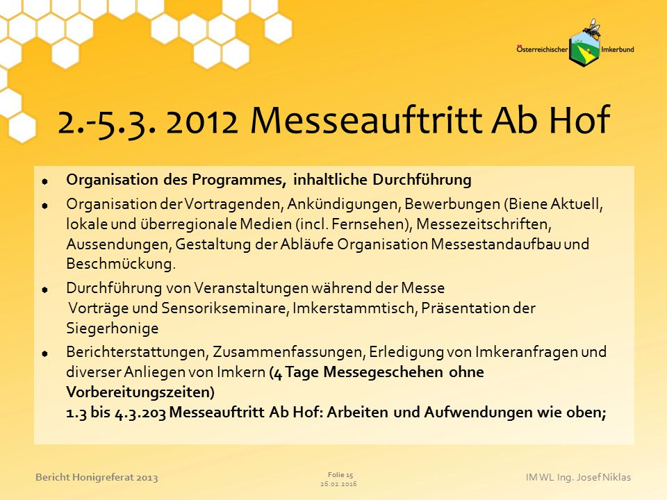 2.-5.3. 2012 Messeauftritt Ab Hof Organisation des Programmes, inhaltliche Durchführung.